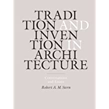 Tradition and Invention in Architecture