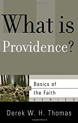 What is Providence? (Basics of the Reformed Faith)