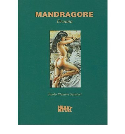 [(Mandragore Druuna * *)] [Author: Paolo Eleuteri Serpieri] published on (November, 2010)
