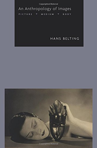 An Anthropology of Images: Picture, Medium, Body por Hans Belting