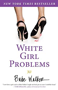 White Girl Problems (English Edition) par [Walker, Babe]