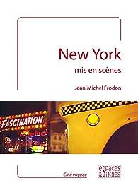 New York mis en scènes par Jean-Michel Frodon