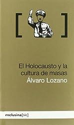 El holocausto y la cultura de masas (Sic)