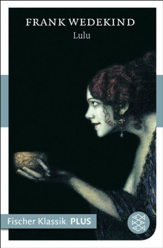 lulu-eine-tragodie-in-vier-aufzugen-fischer-klassik-plus-german-edition