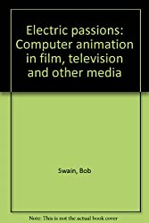 Electric passions: Computer animation in film, television and other media
