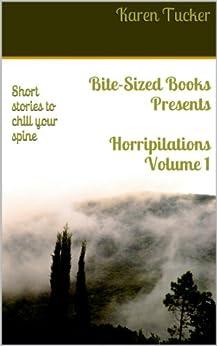 Horripilations Volume 1 (Bite-Sized Books) by [Tucker, Karen]