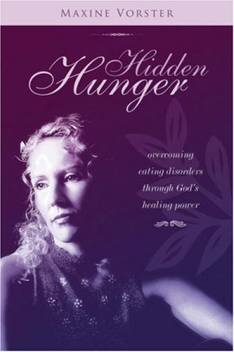 Hidden Hunger (Hope for the Hurting Series) by Maxine Vorster (2006-09-08)