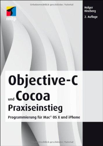Objective-C 2.0 und Cocoa Praxiseinstieg: Programmierung für Mac OS X und iPhone