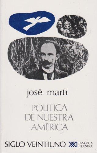 Política de nuestra América (América nuestra) por José Martí