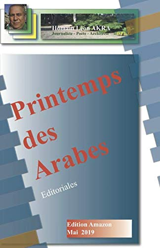 Printemps des Arabes: Editoriales par  Homam Léon AKRA