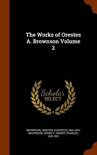 The Works of Orestes A. Brownson Volume 2
