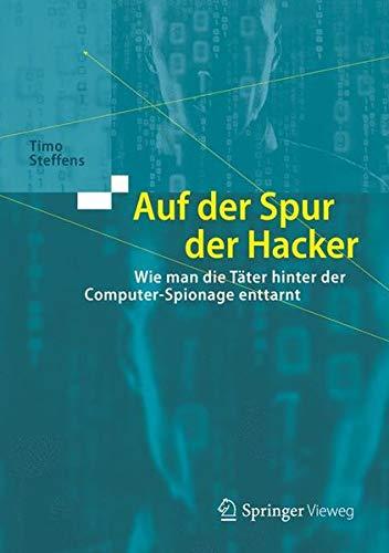 Auf der Spur der Hacker: Wie man die Täter hinter der Computer-Spionage enttarnt