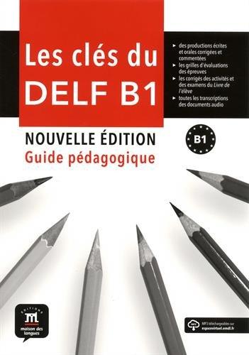 Les cles du DELF - Nouvelle edition (2017): Guide pedagogique B1 + MP3 t\e por Claire Julliard