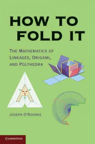 (How to Fold It: The Mathematics of Linkages, Origami, and Polyhedra) By O'Rourke, Joseph (Author) Paperback on (05 , 2011)
