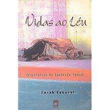 Vidas ao léu: trajetórias de exclusão social (Portuguese Edition)