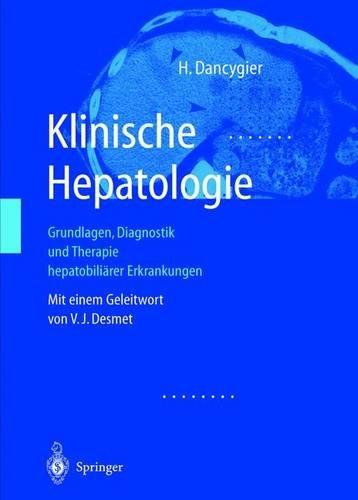 Klinische Hepatologie: Grundlagen, Diagnosik und Therapie hepatobiliärer Erkrankungen