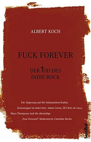 Buchcover Fuck Forever - Der Tod des Indie-Rock