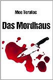 Das Mordhaus (Ratz-Thriller 1)