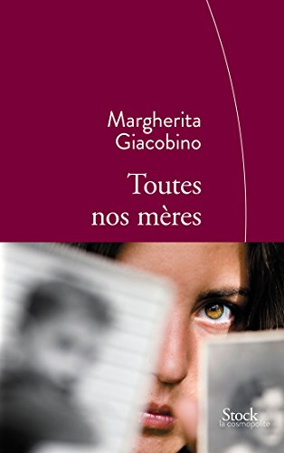 Toutes nos mères: Traduit de l'italien par Nathalie Bauer par Margherita Giacobino