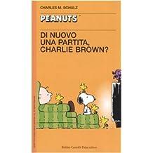 Di nuovo una partita, Charlie Brown!