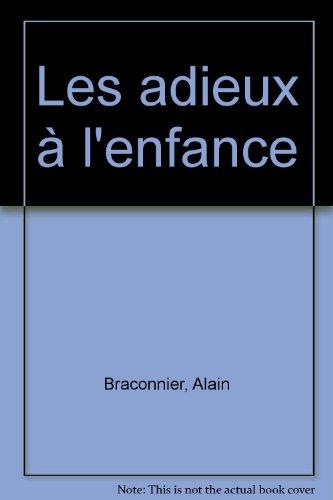 Les adieux à l'enfance par Alain Braconnier