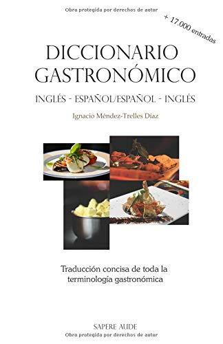 Diccionario gastronómico inglés-español/español-inglés: