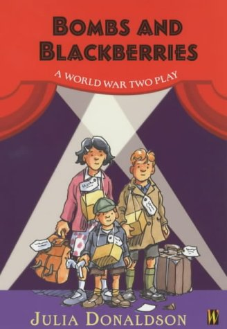 Bombs and Blackberries - A World War Two Play (History Plays)