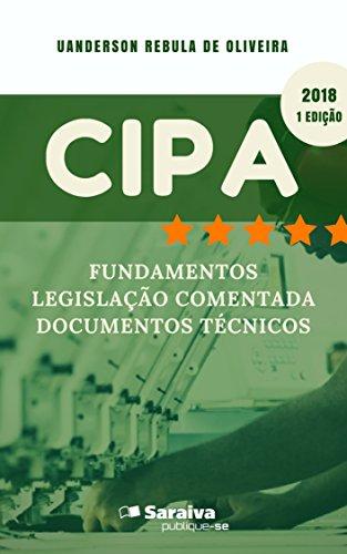 CIPA - Fundamentos, legislação comentada e documentos técnicos (Portuguese Edition) por Uanderson Rébula de Oliveira