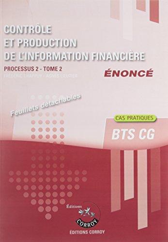 Contrôle et production de l'information financière, tome 2 - Enoncé :  Processus 2 du BTS CG - Cas pratiques