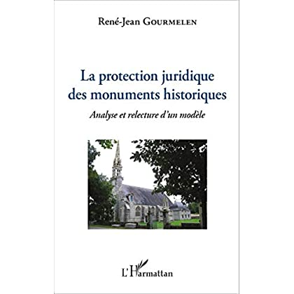 La protection juridiques des monuments historiques