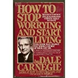 How to Stop Worrying and Start Living (Revised Edition) by Dale Carnegie (1984-03-15)