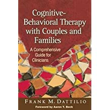 cognitive and behavioral theories in clinical practice kazantzis nikolaos reinecke mark a freeman arthur dattilio frank m