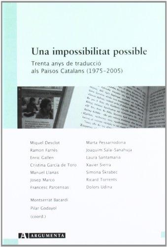 Una impossibilitat possible. Trenta anys de traducció als Països Catalans (1975-2009) (Argumenta)