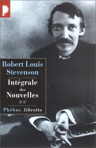 Robert Louis Stevenson. Intégrale des Nouvelles, tome 2 par Robert-Louis Stevenson