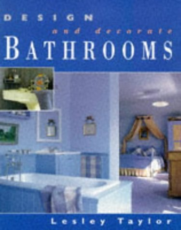 Design and Decorate - Bathrooms (Design & Decorate S.)