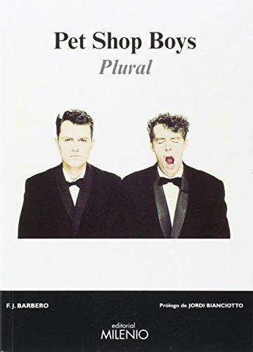 Pet Shop Boys: Plural (Música) por Francisco J. Barbero Ramírez