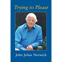 Trying to Please by John Julius Norwich (2008-05-12)