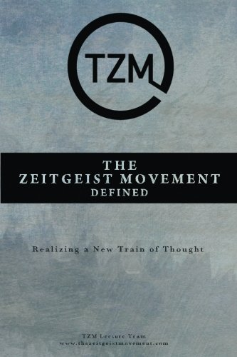 The Zeitgeist Movement Defined: Realizing a New Train of Thought por Tzm Lecture Team