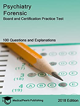 Psychiatry Forensic: Board And Certification Practice Test por Medicalpearls Publishing Llc