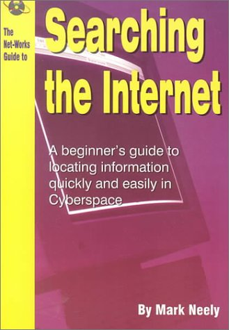 The Net-Works Guide to Searching the Internet