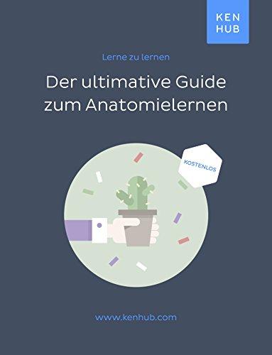 Der ultimative Guide zum Anatomie lernen: Lerne zu lernen (Kenhub ...