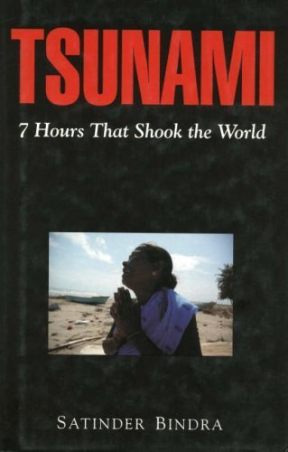 Tsunami : 7 Hours That Shook the World 1st Edition by Bindra, Satinder (2005) Hardcover par Satinder Bindra