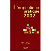 Thérapeutique pratique 2002. : 12ème édition