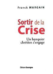 Sortir de la crise : Un banquier chrétien s'engage