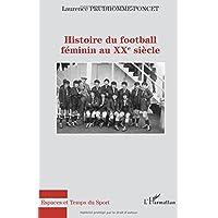 Histoire du football feminin au XXeme siecle