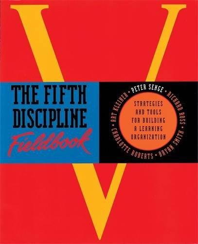 The Fifth Discipline Fieldbook: Strategies for Building a Learning Organization by Peter M. Senge (1994-06-24)