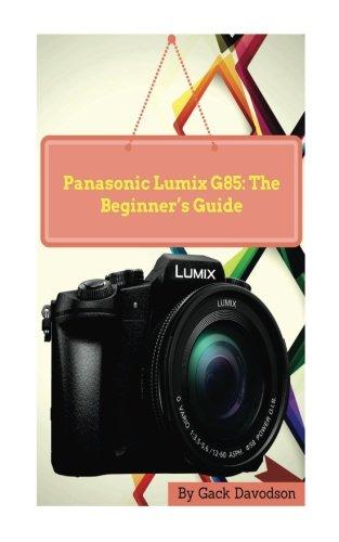 panasonic-lumix-g85-the-beginners-guide