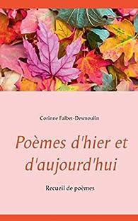 Poèmes d'hier et d'aujourd'hui par Corinne Falbet-Desmoulin
