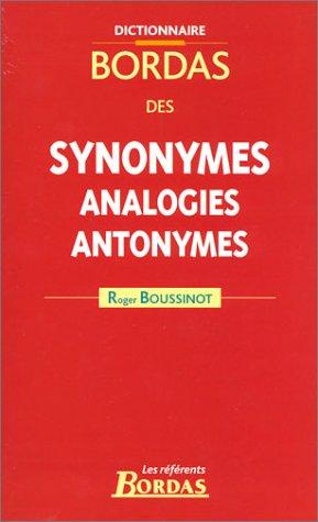 DICTIONNAIRE DES SYNONYMES 2003 (Ancienne Edition) par Robert Boussinot