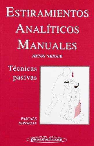 Estiramientos Analíticos Manuales. Técnicas pasivas por Henri Neiger